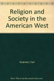 Religion And Society In The American West