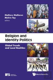 Religion & Identity Politics: Global Trends And Local Realities