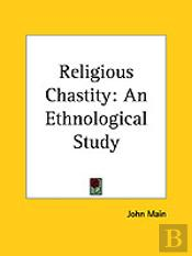 Religious Chastity: An Ethnological Study (1913)