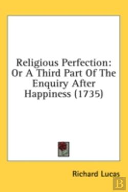 Bertrand.pt - Religious Perfection: Or A Third Part Of