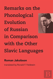 Remarks On The Phonological Evolution Of Russian In Comparison With The Other Slavic Languages