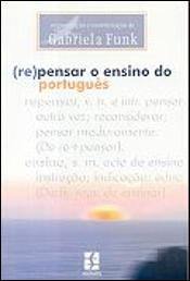 (Re)Pensar o Ensino do Português