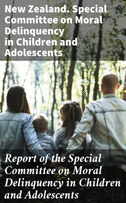 Bertrand.pt - Report Of The Special Committee On Moral Delinquency In Children And Adolescents