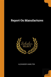 Report On Manufactures