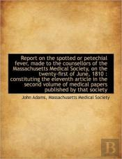 Report On The Spotted Or Petechial Fever