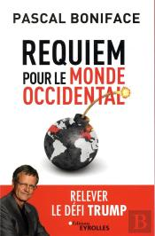 Requiem Pour Le Monde Occidental - La Fin De L'Alliance Transatlantique ?