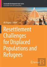 Resettlement Challenges For Displaced Populations And Refugees