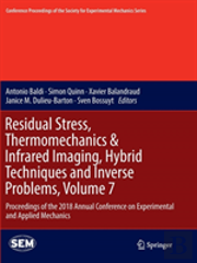 Residual Stress, Thermomechanics & Infrared Imaging, Hybrid Techniques And Inverse Problems, Volume 7