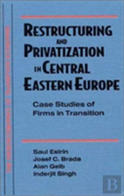 Restructuring And Privatization In Central Eastern Europe