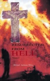 Resurrected From Hell: Volume One
