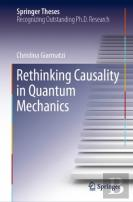 Rethinking Causality In Quantum Mechanics