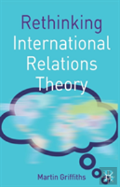Rethinking International Relations Theor
