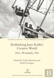 Rethinking Juan Rulfo'S Creative World