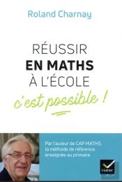 Reussir En Maths A L'Ecole, C'Est Possible !