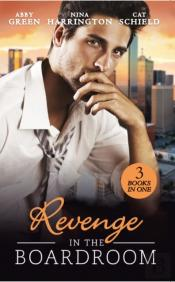 Revenge In The Boardroom: Fonseca'S Fury / Who'S Afraid Of The Big Bad Boss? / Unfinished Business (Mills & Boon M&B)