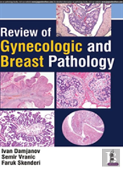 Review Of Gynecologic And Breast Pathology