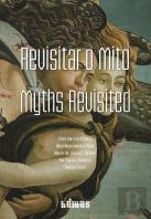 Revisitar o Mito - Myths Revisited