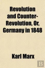 Revolution And Counter-Revolution, Or, G