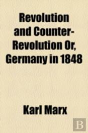 Revolution And Counter-Revolution Or, Ge