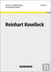 Revue Germanique Internationale - Numero 25 / 2017 Reinhart Koselleck