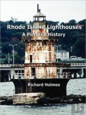 Rhode Island Lighthouses: A Pictorial Hi