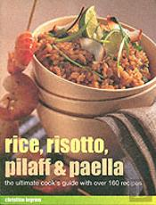 Rice, Risotto, Pilaff And Paella