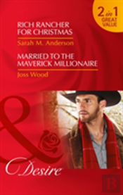 Rich Rancher For Christmas: Rich Rancher For Christmas / Married To The Maverick Millionaire (The Beaumont Heirs, Book 7)