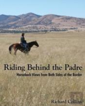 Riding Behind The Padre: Horseback Views