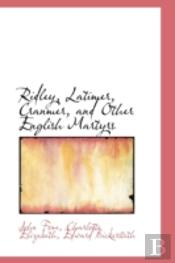 Ridley, Latimer, Cranmer, And Other English Martyrs