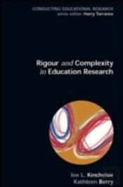 Rigour And Complexity In Educational Research
