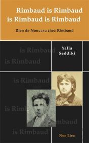 Rimbaud Is Rimbaud Is Rimbaud Is Rimbaud