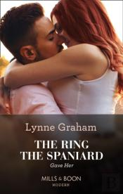 Ring The Spaniard Gave Her (Mills & Boon Modern)