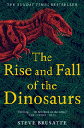 Rise & Fall Of The Dinosaurs