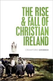 Rise And Fall Of Christian Ireland