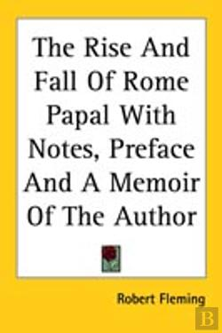 Bertrand.pt - Rise And Fall Of Rome Papal With Notes, Preface And A Memoir Of The Author