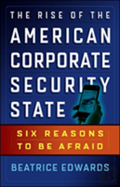 Rise Of The American Corporate Security State: Six Reasons To Be Afraid