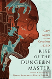 Rise Of The Dungeon Master (Illustrated Edition)