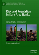Risk And Regulation In Euro Area Banks