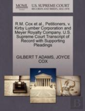 R.M. Cox Et Al., Petitioners, V. Kirby Lumber Corporation And Meyer Royalty Company. U.S. Supreme Court Transcript Of Record With Supporting Pleadings