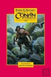 Robert E. Howard'S Complete Conan Of Cimmeria