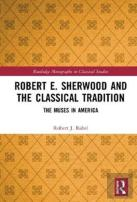 Robert E. Sherwood And The Classical Tradition