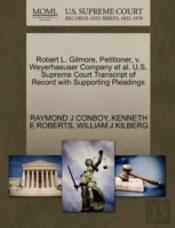 Robert L. Gilmore, Petitioner, V. Weyerhaeuser Company Et Al. U.S. Supreme Court Transcript Of Record With Supporting Pleadings