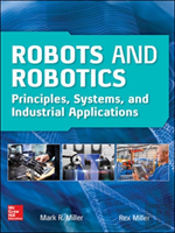 Robots And Robotics: Principles, Systems, And Industrial Applications