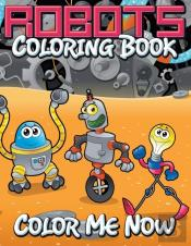 Robots Coloring Book (Color Me Now)