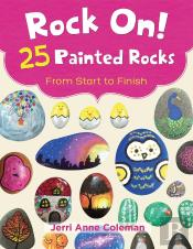 Rock On! 25 Painted Rocks From Start To Finish