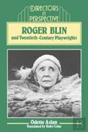 Roger Blin And Twentieth-Century Playwrights