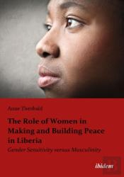 Role Of Women In Making And Building Peace I - Gender Sensitivity Versus Masculinity