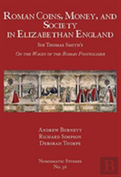 Roman Coins, Money, And Society In Elizabethan England