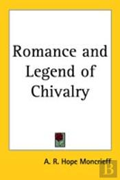 Romance And Legend Of Chivalry