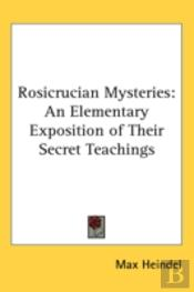 Rosicrucian Mysteries: An Elementary Exp
